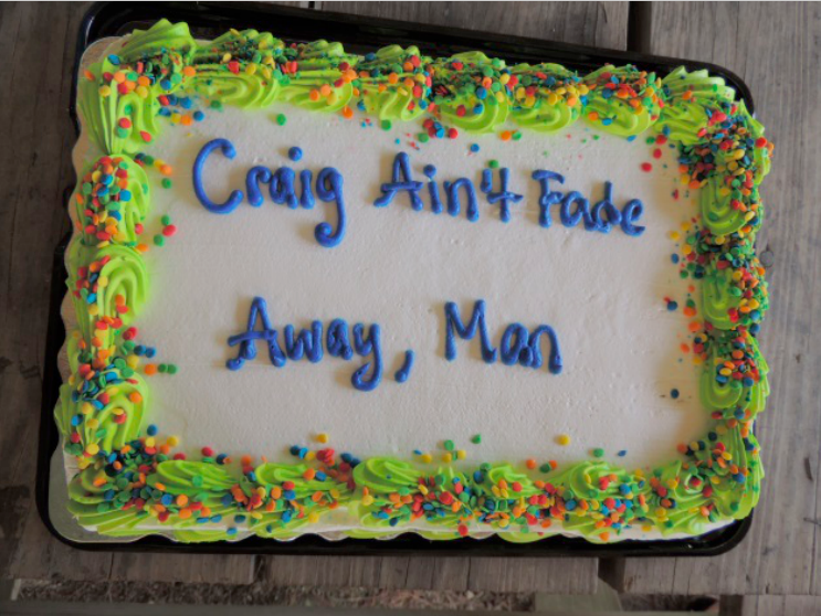 A cake celebrating Craig's invaluable contribution to CAFAM … but we aren't ready to let him go yet! Thanks, Craig, and see you around!